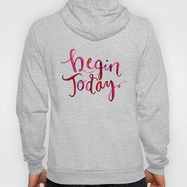 Begin Today Hoody
