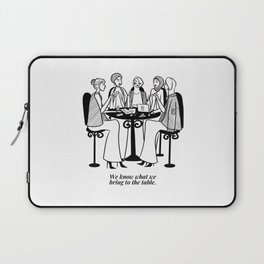 We know what we bring to the table b/w Laptop Sleeve