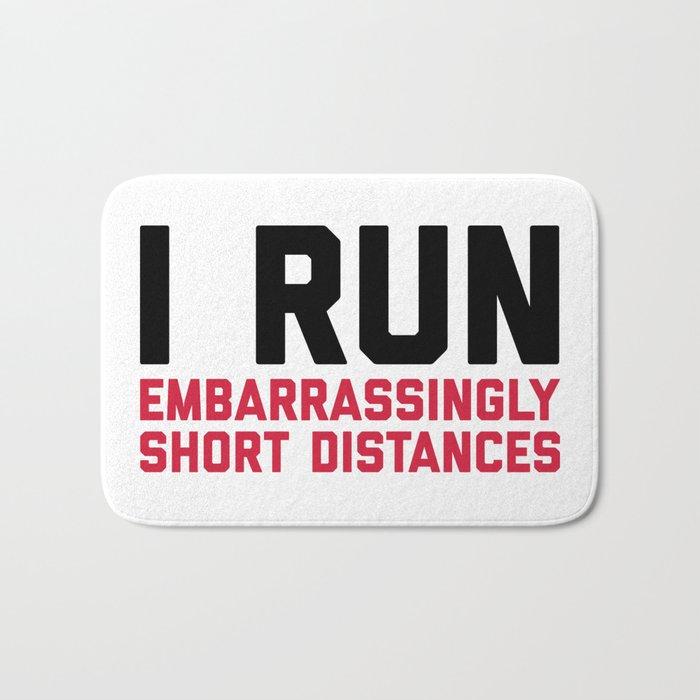 Run Short Distances Funny Quote Bath Mat