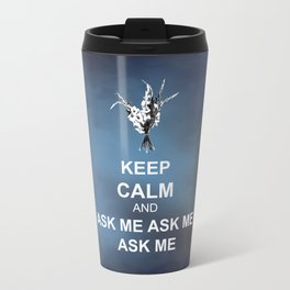 Keep Calm and Ask Me Travel Mug