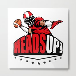 Heads up! Metal Print