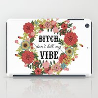 kendrick lamar iPad Cases featuring Bitch Don't Kill My Vibe by MY  HOME