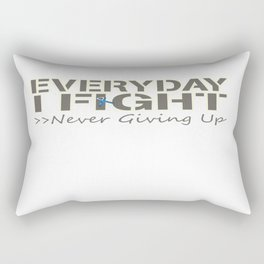 Everyday I Fight Rectangular Pillow