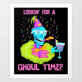 Lookin' for a ghoul time? Art Print