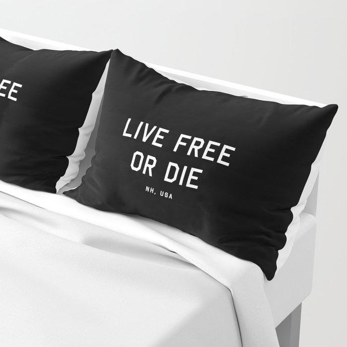 Live Free or Die - NH, USA (Black Motto) Pillow Sham