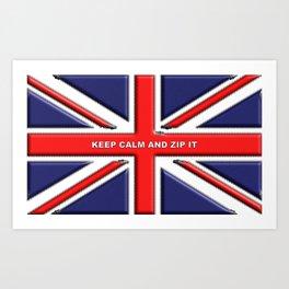 Keep Calm and Zip it Art Print