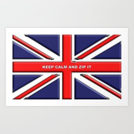 Keep Calm and Zip it Art Print