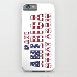 Make America Great Again - 2016 Campaign Slogan iPhone Case