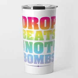 Drop Beats Not Bombs Travel Mug
