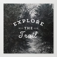 Explore the Trail Canvas Print