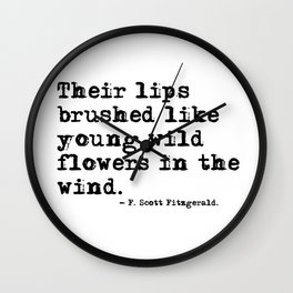 Their lips brushed - F Scott Fitzgerald quote Wall Clock