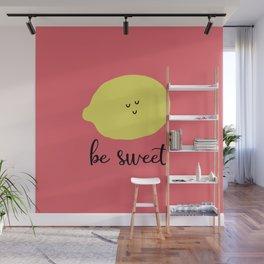 Ironic Lemon Says Be Sweet (Pink) Wall Mural