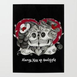 Roses Sugar Skull Couple, Always Kiss Me Goodnight Poster