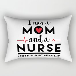 I am a Mom and a Nurse, Nothing Scares Me, Mother, Mother's Day Rectangular Pillow