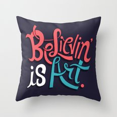 Believing is Art Throw Pillow