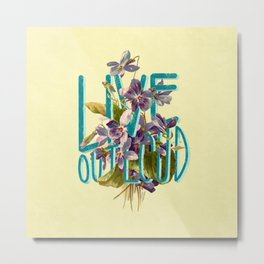 Live out loud motivational lettering artwork with floral details, perfect gift for her! Metal Print