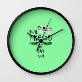 Real Pirates are born in MAY T-Shirt Dxdsj Wall Clock