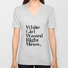 White Girl Wasted Right Meow Dirty Vintage Print Unisex V-Neck