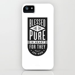 Blessed are the pure in heart iPhone Case