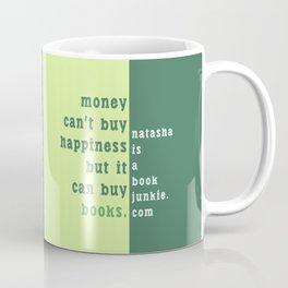 Money can't buy happiness... Coffee Mug