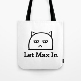 Let Max In Tote Bag