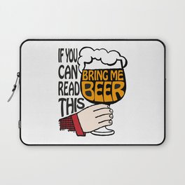 If You Can Read This Bring Me Beer Laptop Sleeve