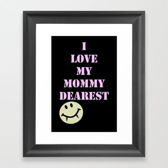 Mommy Dearest Framed Art Print