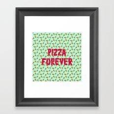 Pizza Forever Framed Art Print