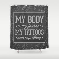 tattoos Shower Curtains featuring My Tattoos Are My Story Quote by EnvyArt