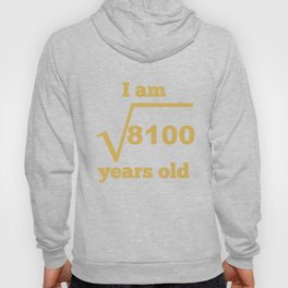 I Am 90 Years Old Square Root Funny 90th Birthday Hoody