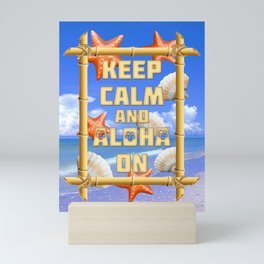 Keep Calm And Aloha On Mini Art Print