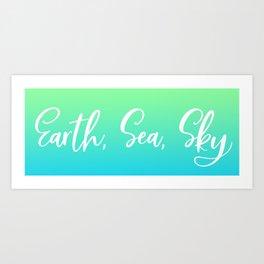 Earth, Sea, Sky Art Print