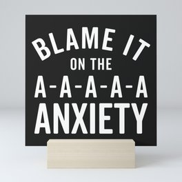Blame It On Anxiety Funny Quote Mini Art Print