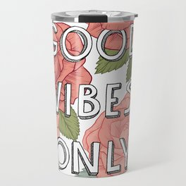 Good vibes only / calligraphy and floral illustration Travel Mug