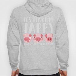 Pigs Make Me Happy Humans Make My Head Hurt Hoody