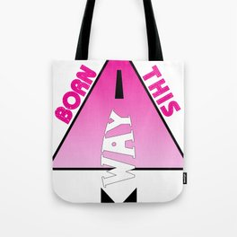 Born This Way  Tote Bag
