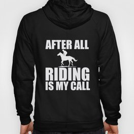 Riding After All My Call Equestrian Horse Gift Hoody