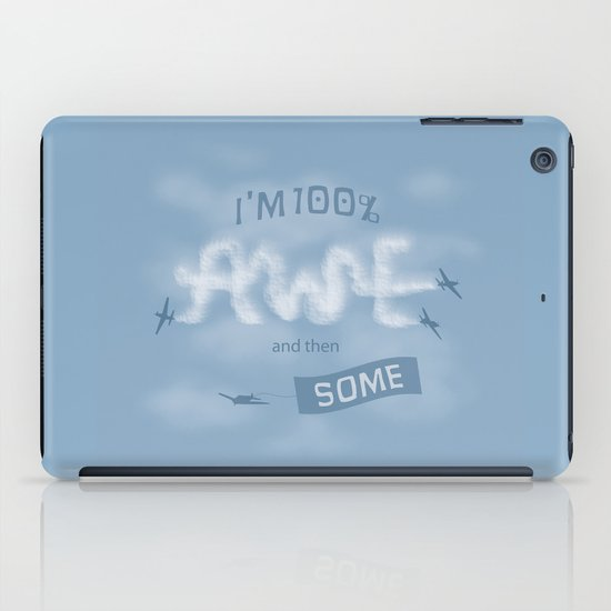 I'm 100% Awe and then Some iPad Case