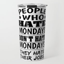 Monday Job Motivation Mindset boss gift Travel Mug