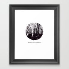 You can't see the forest for the trees Framed Art Print