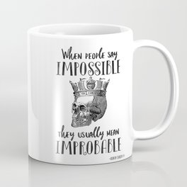 When People Say Impossible They Usually Mean Improbable Nikolai Coffee Mug