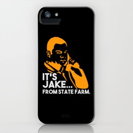 It Is Jake From State Farm - Gift iPhone Case
