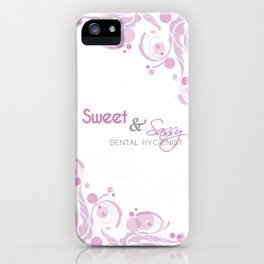 Sweet and Sassy Dental Hygienist iPhone Case