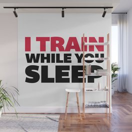 Train While You Sleep Gym Quote Wall Mural