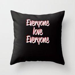 Everyone Love Everyone Throw Pillow