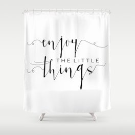 PRINTABLE Art, Enjoy The Little Things, Inspirational Quote, Kitchen Decor,kitchen Sign, Quote Print Shower Curtain