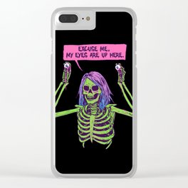 My Eyes Are Up Here Clear iPhone Case