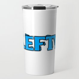 """A Lefty Tee For Left Handed People Saying """"Lefty"""" T-shirt Design Uncommon Rare Unique Hard To Find Travel Mug"""