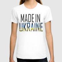 ukraine T-shirts featuring Made In Ukraine by VirgoSpice