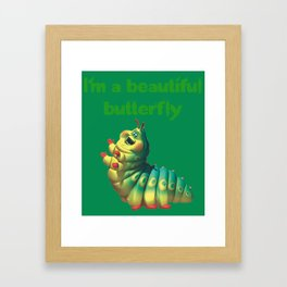 I'm a beautiful butterfly Framed Art Print
